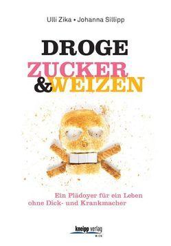 Droge Zucker & Weizen von Sillipp,  Johanna, Zika,  Ulli