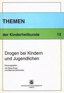 Drogen bei Kindern und Jugendlichen von Krusen,  Klaus, Oehmichen,  Manfred