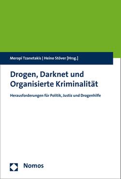 Drogen, Darknet und Organisierte Kriminalität von Stöver,  Heino, Tzanetakis,  Meropi