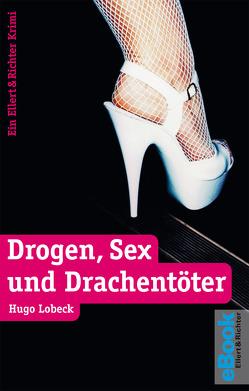 Drogen, Sex und Drachentöter von Lobeck,  Hugo