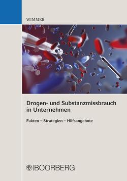 Drogen- und Substanzmissbrauch in Unternehmen von Wimmer,  Franz Horst