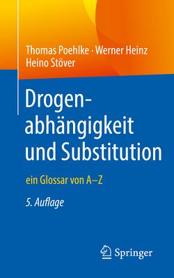 Drogenabhängigkeit und Substitution von Heinz,  Werner, Poehlke,  Thomas, Stöver,  Heino