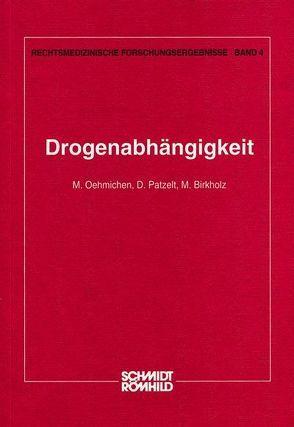 Drogenabhängigkeit von Birkholz, Oehmichen, Patzelt