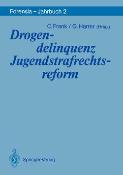Drogendelinquenz Jugendstrafrechtsreform von Frank,  Christel, Harrer,  Gerhart