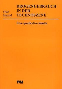 Drogengebrauch in der Technoszene von Herold,  Olaf