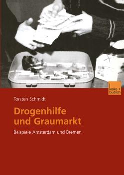 Drogenhilfe und Graumarkt von Schmidt,  Torsten