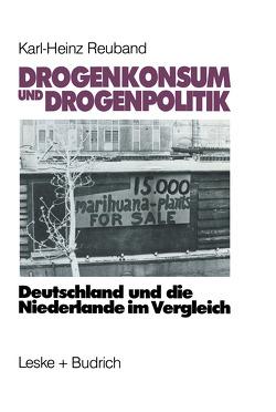 Drogenkonsum und Drogenpolitik von Reuband,  Karl-Heinz