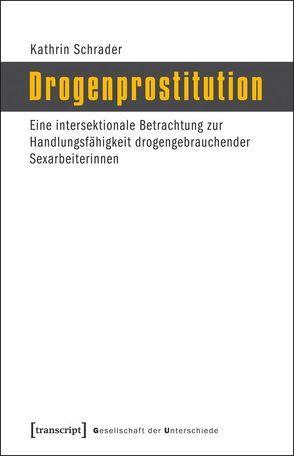 Drogenprostitution von Schrader,  Kathrin