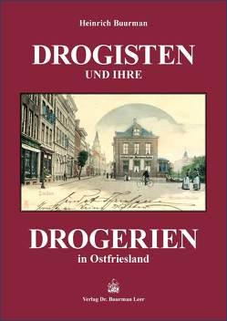 Drogisten und ihre Drogerien in Ostfriesland von Buurman,  Heinrich
