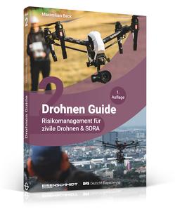 Drohnen Guide – Risikomanagement für zivile Drohnen & SORA von Beck,  Maximilian