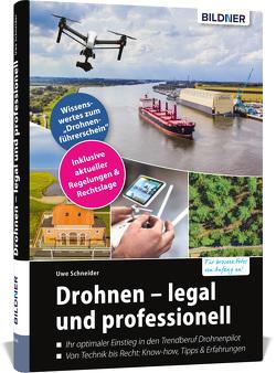 Drohnen – legal und professionell von Schneider,  Uwe