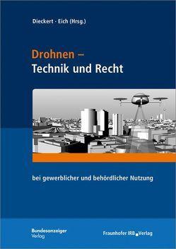 Drohnen – Technik und Recht. von Dieckert,  Ulrich, Eich,  Stephan