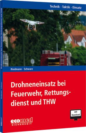 Drohneneinsatz bei Feuerwehr, Rettungsdienst und THW von Herbert,  René, Schwarz,  Thomas