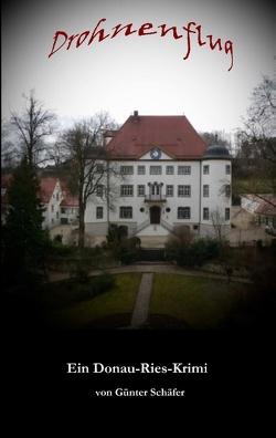 Drohnenflug von Schäfer,  Günter