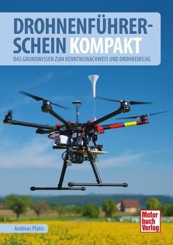 Drohnenführerschein kompakt von Platis,  Andreas