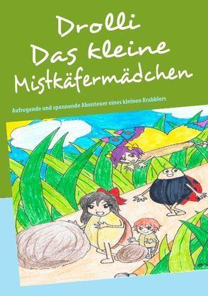 Drolli  Das kleine Mistkäfermädchen von Moellmann-Menkhaus,  Christiane