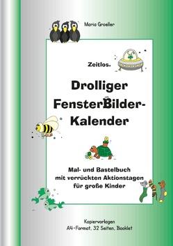 Drolliger Fensterbilderkalender von Groeller,  Maria