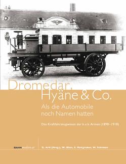 Dromedar, Hyäne und Co. – Als die Automobile noch Namen hatten von Artl,  Gerhard, Bläsi,  Walter, Reitgruber,  Stefan, Schimon,  Wilfried