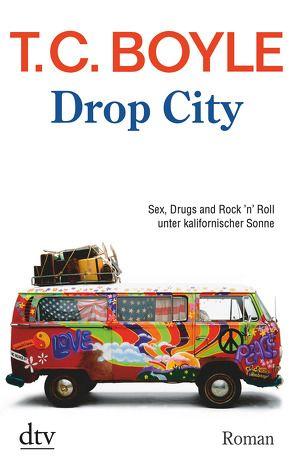 Drop City von Boyle,  T. C., Richter,  Werner