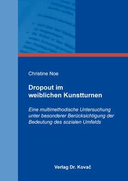 Dropout im weiblichen Kunstturnen von Noe,  Christine
