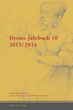 Droste Jahrbuch 10 / 2013-2014 von Grywatsch,  Jochen, Woesler,  Winfried