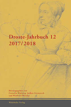 Droste-Jahrbuch 12 / 2017-2018 von Blasberg,  Cornelia, Grywatsch,  Jochen, Woesler,  Winfried