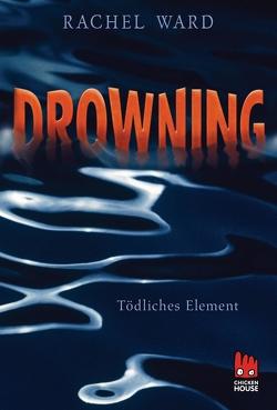 Drowning – Tödliches Element von Gutzschhahn,  Uwe-Michael, Ward,  Rachel
