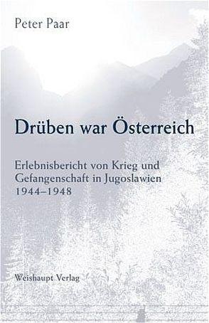 Drüben war Österreich von Paar,  Peter