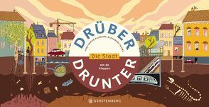 Drüber & drunter – Die Stadt von Bachhausen,  Ursula, Baumann,  Anne-Sophie, Huard,  Alexandra