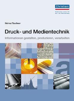 Druck- und Medientechnik von Teschner,  Helmut