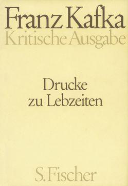 Drucke zu Lebzeiten von Kafka,  Franz, Kittler,  Wolf, Koch,  Hans Gerd, Neumann,  Gerhard