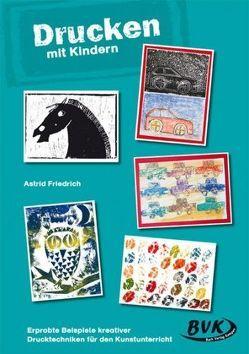 Drucken mit Kindern von Friedrich,  Astrid