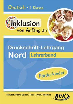 Druckschrift-Lehrgang Nord – Förderkinder von Pakulat,  Dorothee, Palm-Bauer,  Bettina, Tepe-Tryba,  Barbara, Thomas,  Sonja