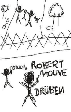 Drüben von Nouve,  Robert