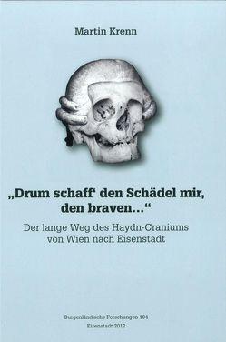 """""""Drum schaff´den Schädel mir den braven…"""" von Krenn,  Martin"""