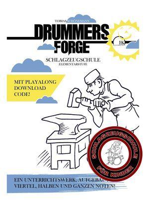 Drummers Forge: Schlagzeugschule für Kinder/Elementarstufe von Fimmel,  Ronny, Schönemann,  Tobias