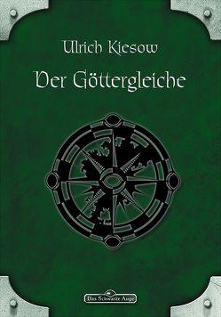 DSA 009: Der Göttergleiche von Baum,  Petra, Falkenhagen,  Lena, Kiesow,  Ulrich, Kramer,  Ina, Raddatz,  Jörg, Scheja,  Christel