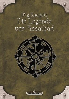DSA 10: Die Legende von Assarbad von Raddatz,  Jörg