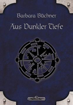 DSA 28: Aus dunkler Tiefe von Büchner,  Barbara
