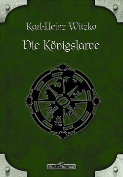 DSA 47: Die Königslarve von Witzko,  Karl-Heinz