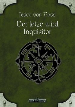 DSA 58: Der Letzte wird Inquisitor von von Voss,  Jesco