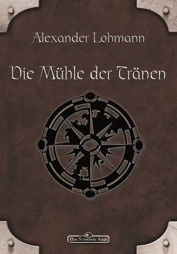 DSA 63: Die Mühle der Tränen von Lohmann,  Alexander