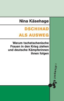 Dschihad als Ausweg von Käsehage,  Nina