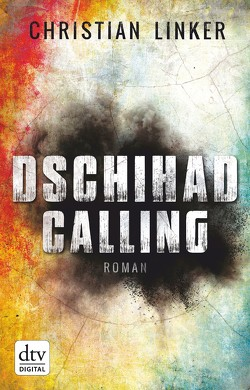 Dschihad Calling von Linker,  Christian