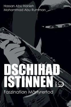 Dschihadistinnen von Abu Hanieh,  Hassan, Abu Rumman,  Mohammad, Orth,  Günther