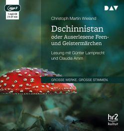 Dschinnistan oder Auserlesene Feen- und Geistermärchen von Amm,  Claudia, Lamprecht,  Günter, Wieland,  Christoph Martin