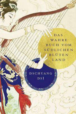 Dschuang Dsi: Das wahre Buch vom südlichen Blütenland von Wilhelm,  Richard, Zhuang Zi
