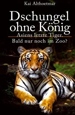 Dschungel ohne König von Althoetmar,  Kai