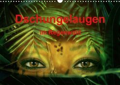 Dschungelaugen im Regenwald (Wandkalender 2019 DIN A3 quer) von Brunner-Klaus,  Liselotte