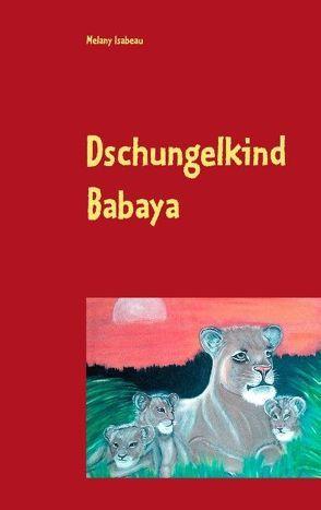 Dschungelkind  Babaya von Isabeau,  Melany